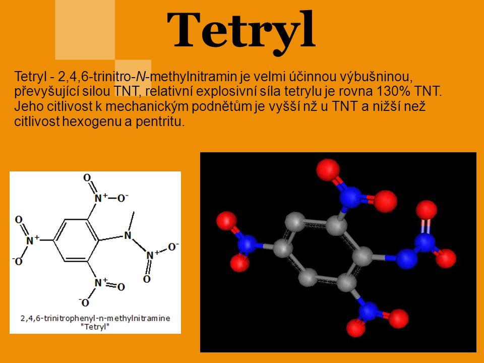 Tetryl Tetryl - 2,4,6-trinitro-N-methylnitramin je velmi účinnou výbušninou, převyšující silou TNT, relativní explosivní síla tetrylu je rovna 130% TN