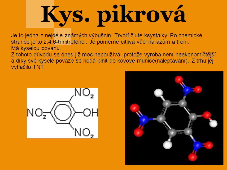 Kys. pikrová Je to jedna z nejdéle známých výbušnin. Trvoří žluté ksystalky. Po chemické stránce je to 2,4,6-trinitrofenol. Je poměrně citlivá vůči ná
