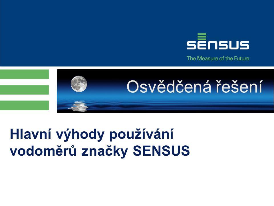 Reliability Hlavní výhody používání vodoměrů značky SENSUS Flexibility Osvědčená řešení