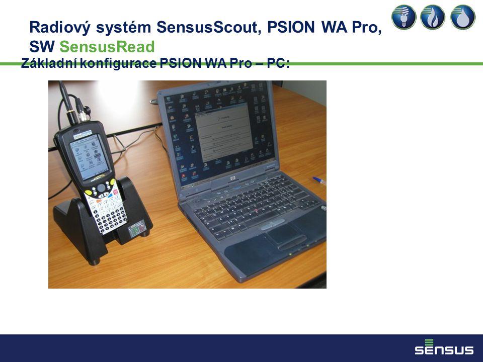 Radiový systém SensusScout, PSION WA Pro, SW SensusRead Základní konfigurace PSION WA Pro – PC: