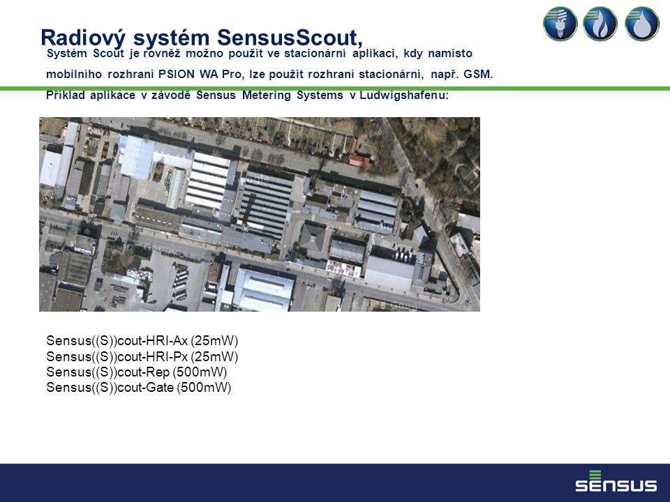 Radiový systém SensusScout, Systém Scout je rovněž možno použít ve stacionární aplikaci, kdy namísto mobilního rozhraní PSION WA Pro, lze použít rozhraní stacionární, např.