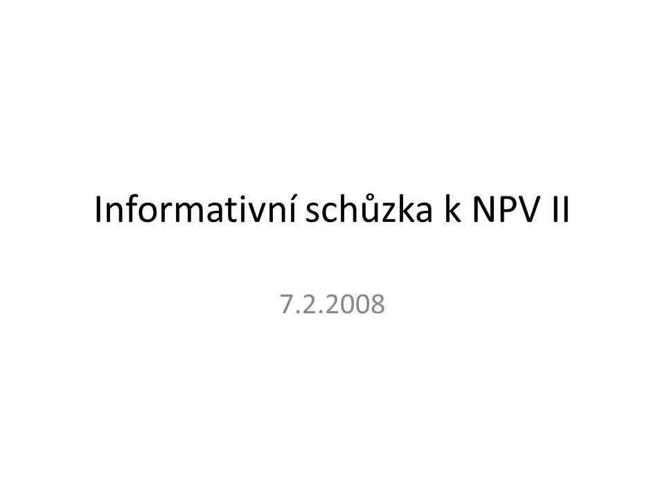 Informativní schůzka k NPV II 7.2.2008