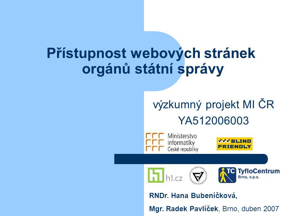 Přístupnost webových stránek orgánů státní správy výzkumný projekt MI ČR YA512006003 RNDr.