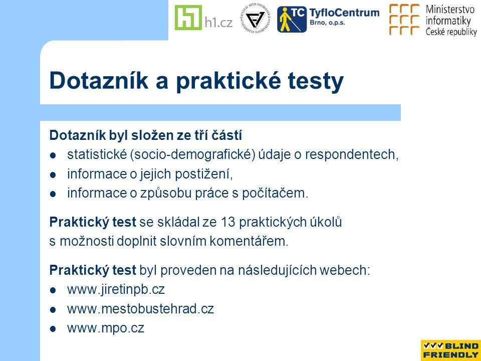 Dotazník a praktické testy Dotazník byl složen ze tří částí  statistické (socio-demografické) údaje o respondentech,  informace o jejich postižení,  informace o způsobu práce s počítačem.