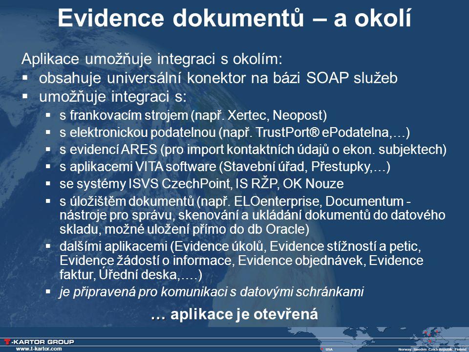 www.t-kartor.com Evidence dokumentů – a okolí … … aplikace je otevřená Aplikace umožňuje integraci s okolím:  obsahuje universální konektor na bázi S
