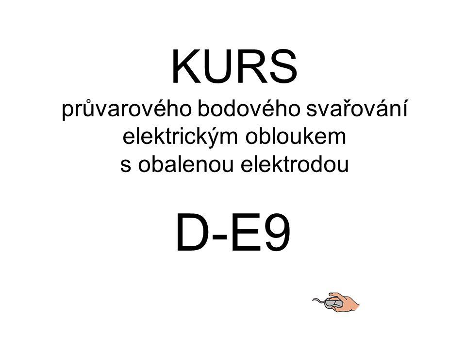 KURS průvarového bodového svařování elektrickým obloukem s obalenou elektrodou D-E9