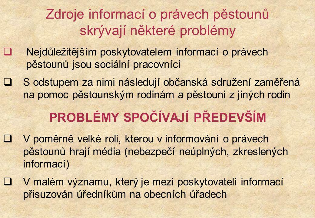 Zdroje informací o právech pěstounů skrývají některé problémy  Nejdůležitějším poskytovatelem informací o právech pěstounů jsou sociální pracovníci 