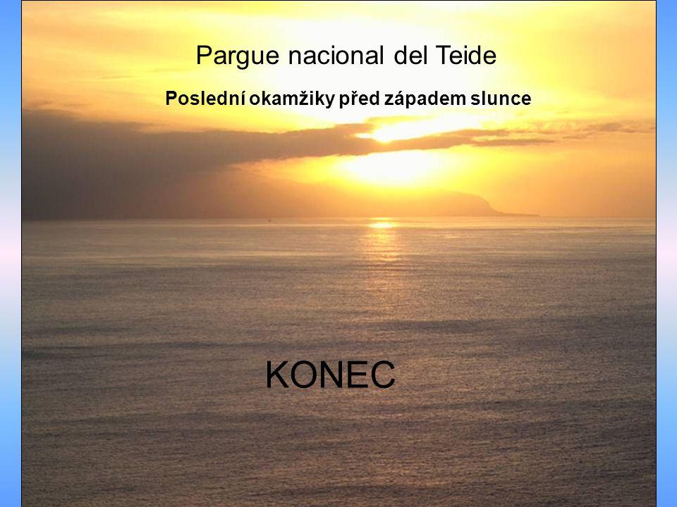 Pargue nacional del Teide Poslední okamžiky před západem slunce KONEC