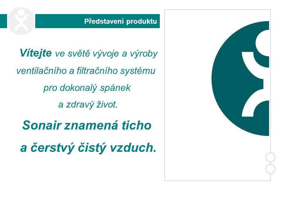 Vítejte ve světě vývoje a výroby ventilačního a filtračního systému pro dokonalý spánek a zdravý život. Sonair znamená ticho a čerstvý čistý vzduch. P