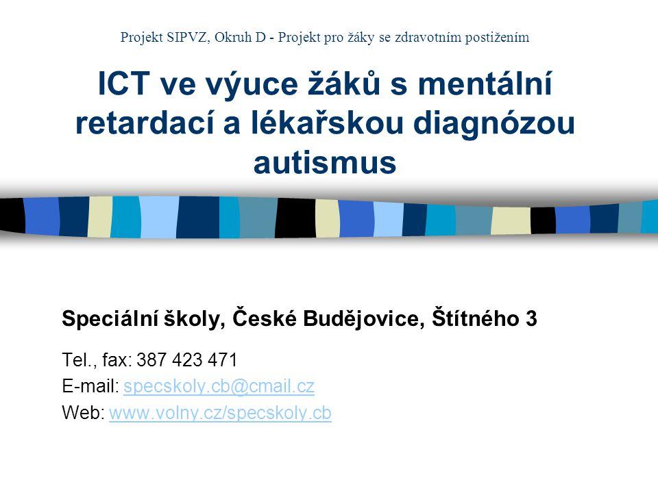 Projekt SIPVZ, Okruh D - Projekt pro žáky se zdravotním postižením ICT ve výuce žáků s mentální retardací a lékařskou diagnózou autismus Speciální ško