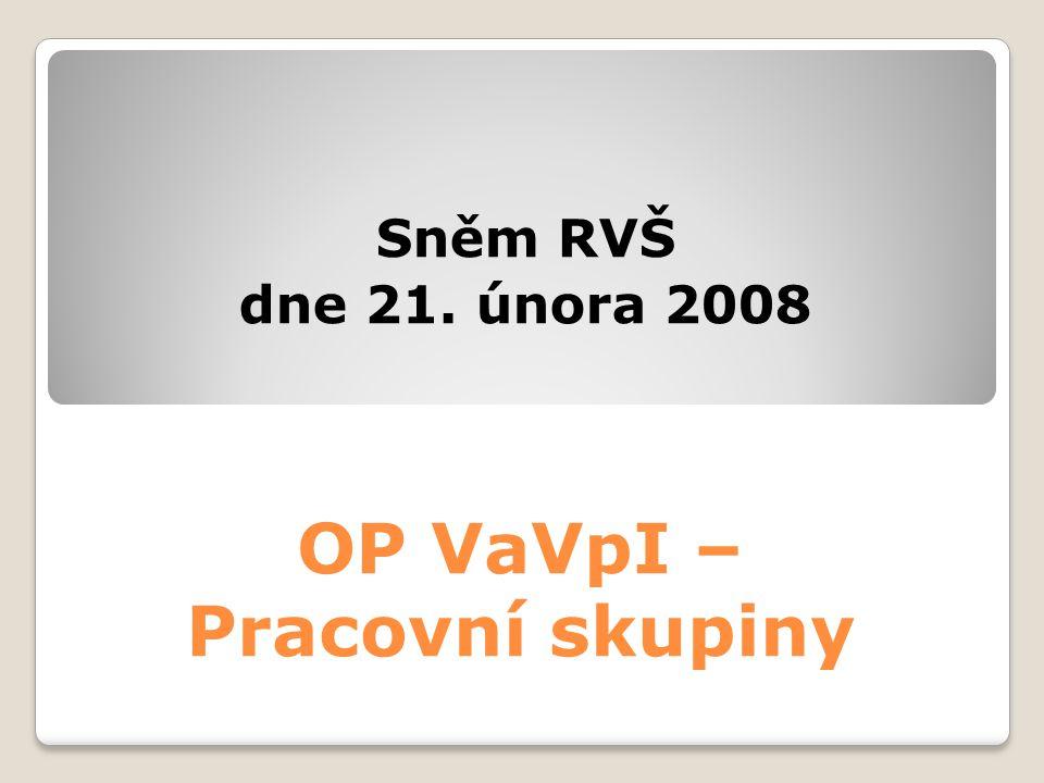 OP VaVpI – Pracovní skupiny Sněm RVŠ dne 21. února 2008