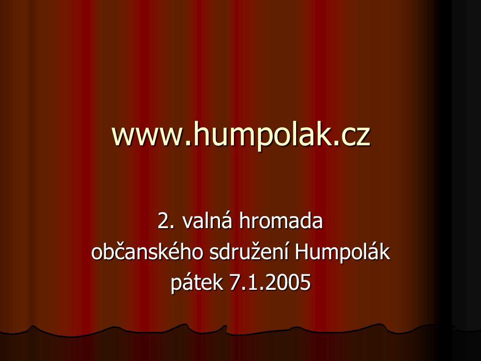 www.humpolak.cz 2. valná hromada občanského sdružení Humpolák pátek 7.1.2005