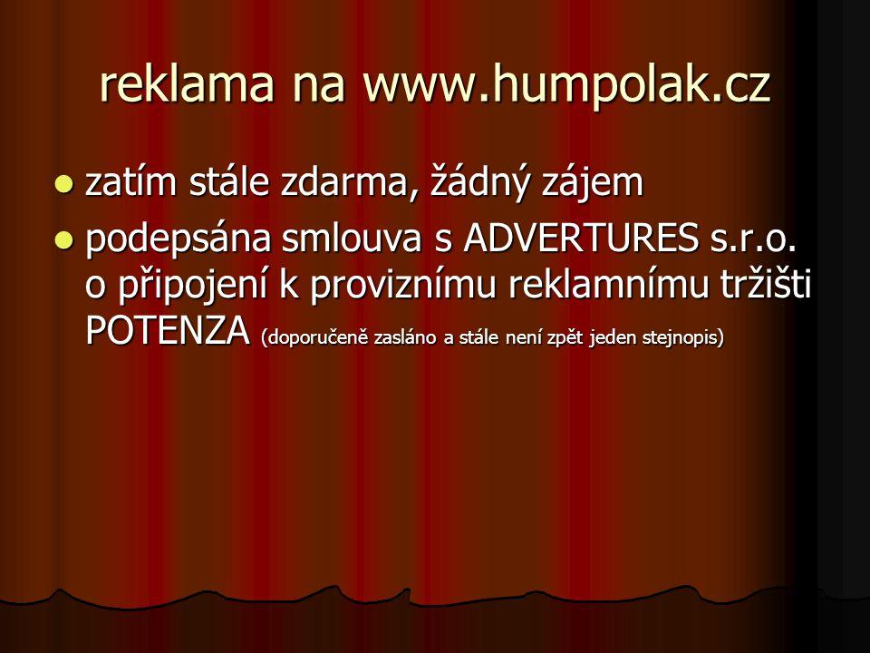 reklama na www.humpolak.cz  zatím stále zdarma, žádný zájem  podepsána smlouva s ADVERTURES s.r.o.