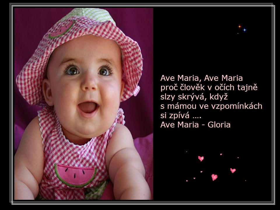kdy hlavou netáhly mi mraky, dík mámo za ty krásný roky, Ave Maria, Ave Maria