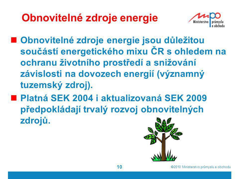  2010  Ministerstvo průmyslu a obchodu  Obnovitelné zdroje energie jsou důležitou součástí energetického mixu ČR s ohledem na ochranu životního pr