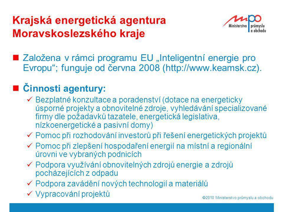 """ 2010  Ministerstvo průmyslu a obchodu Krajská energetická agentura Moravskoslezského kraje  Založena v rámci programu EU """"Inteligentní energie pr"""