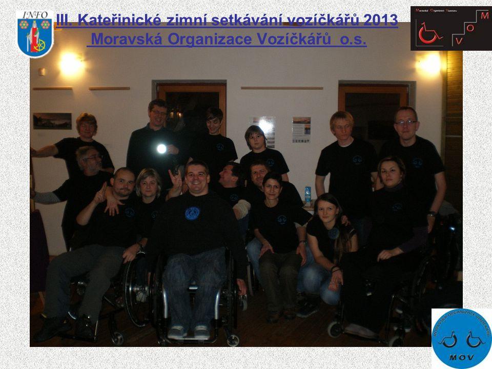 III. Kateřinické zimní setkávání vozíčkářů 2013 Moravská Organizace Vozíčkářů o.s.