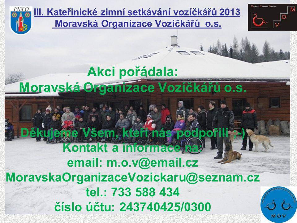 Akci pořádala: Moravská Organizace Vozíčkářů o.s.
