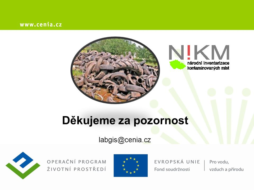 Děkujeme za pozornost labgis@cenia.cz