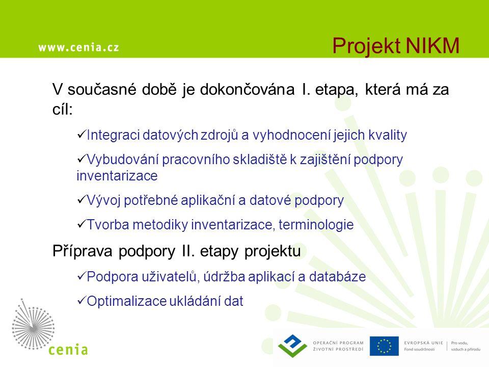 Projekt NIKM V současné době je dokončována I.