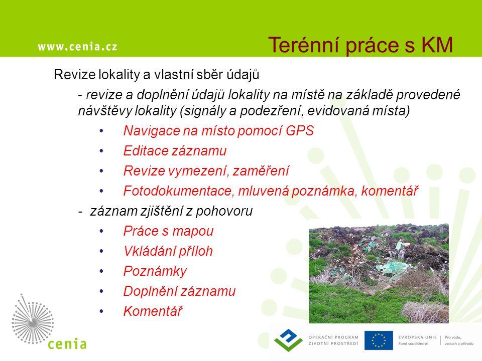 Terénní práce s KM Revize lokality a vlastní sběr údajů - revize a doplnění údajů lokality na místě na základě provedené návštěvy lokality (signály a