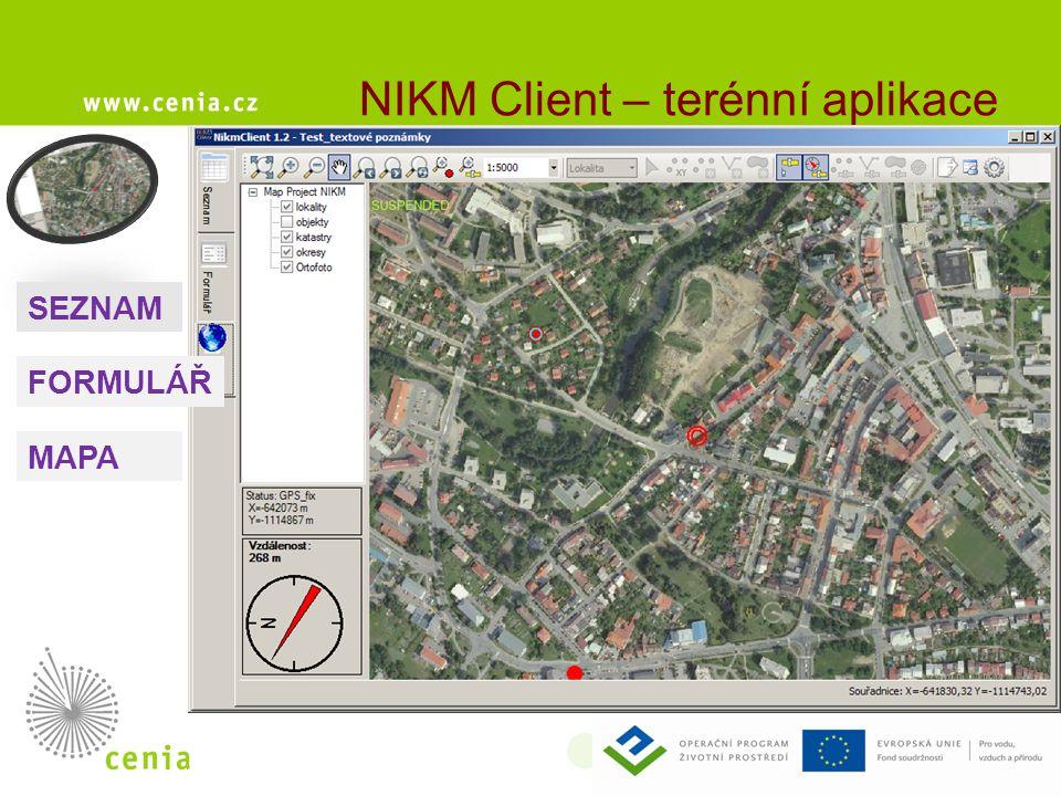 NIKM Client – terénní aplikace SEZNAM FORMULÁŘ MAPA