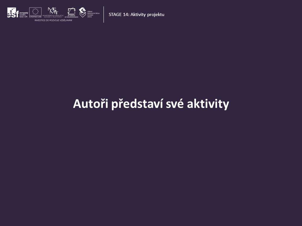 Autoři představí své aktivity STAGE 14: Aktivity projektu
