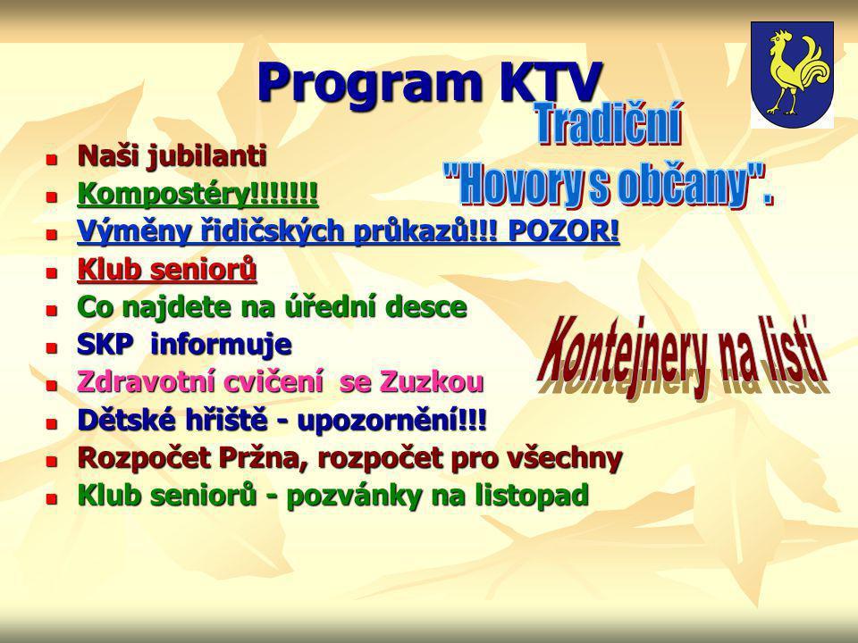 Program KTV  Naši jubilanti  Kompostéry!!!!!!.  Výměny řidičských průkazů!!.
