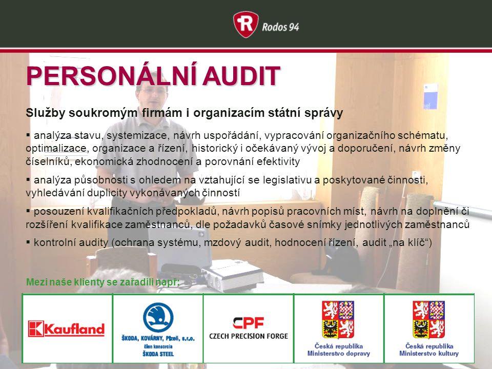 PERSONÁLNÍ AUDIT Služby soukromým firmám i organizacím státní správy  analýza stavu, systemizace, návrh uspořádání, vypracování organizačního schémat