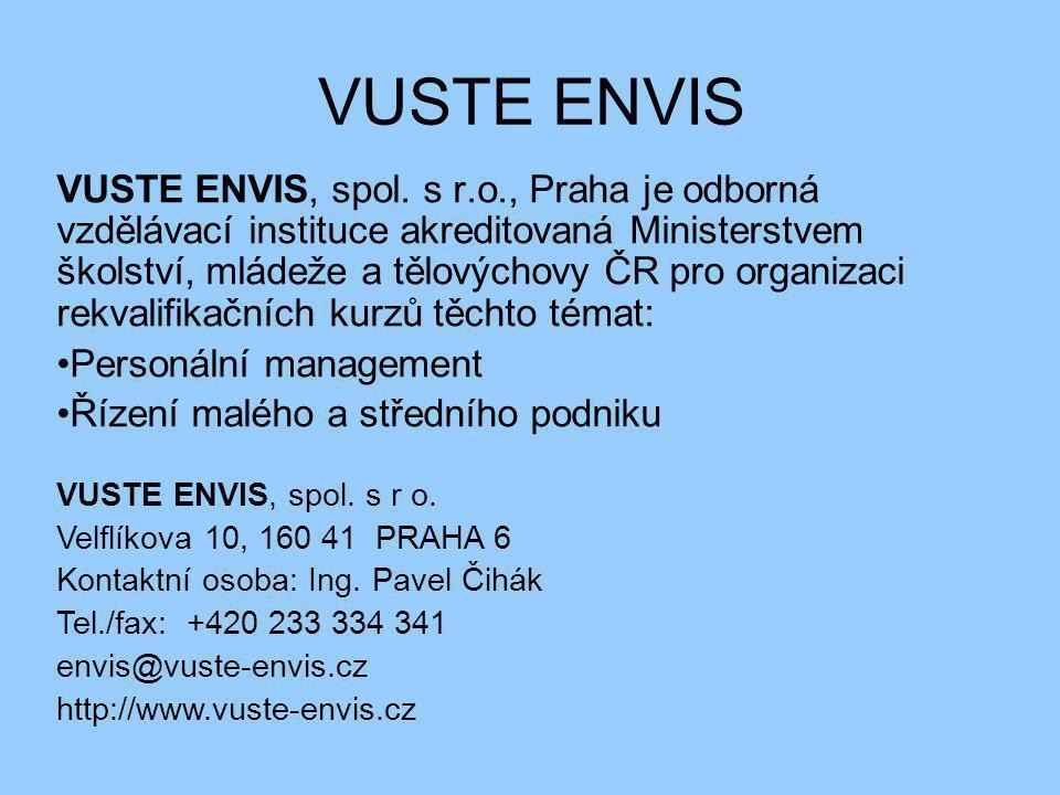 VUSTE ENVIS VUSTE ENVIS, spol. s r.o., Praha je odborná vzdělávací instituce akreditovaná Ministerstvem školství, mládeže a tělovýchovy ČR pro organiz