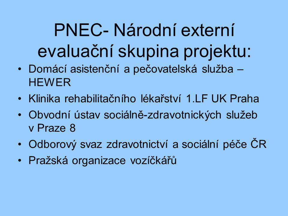 PNEC- Národní externí evaluační skupina projektu: •Domácí asistenční a pečovatelská služba – HEWER •Klinika rehabilitačního lékařství 1.LF UK Praha •O