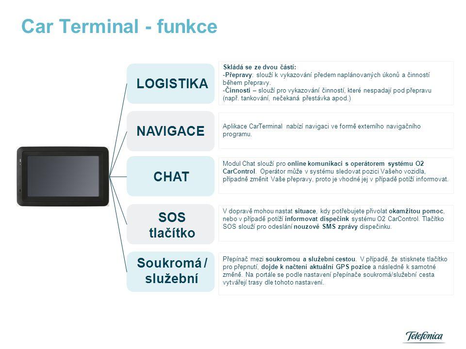 Car Terminal - funkce Skládá se ze dvou částí: -Přepravy: slouží k vykazování předem naplánovaných úkonů a činností během přepravy. -Činnosti – slouží