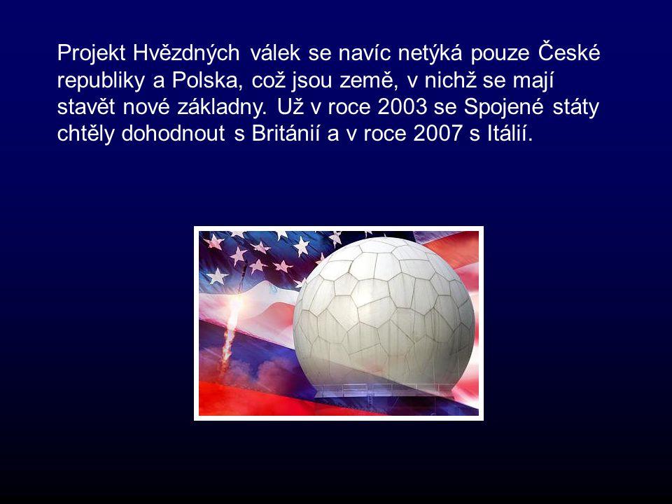 Projekt Hvězdných válek se navíc netýká pouze České republiky a Polska, což jsou země, v nichž se mají stavět nové základny.