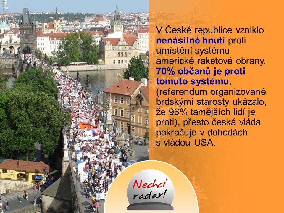 V České republice vzniklo nenásilné hnutí proti umístění systému americké raketové obrany.