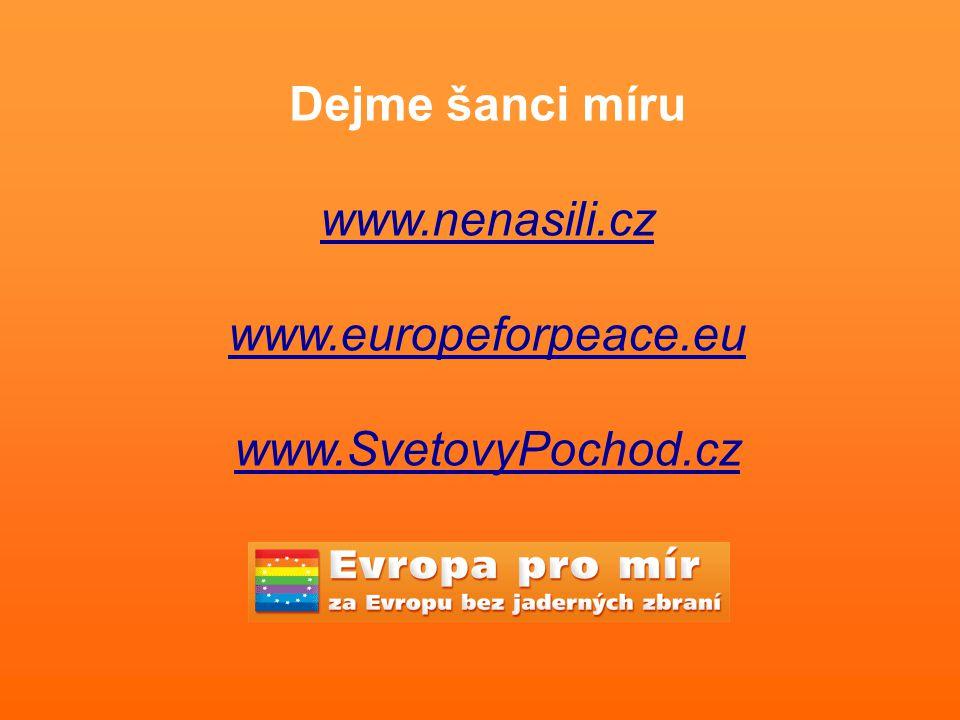 Dejme šanci míru www.nenasili.cz www.europeforpeace.eu www.SvetovyPochod.cz