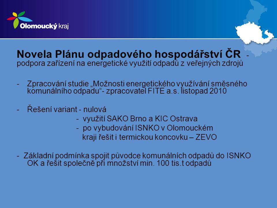 """Novela Plánu odpadového hospodářství ČR - podpora zařízení na energetické využití odpadů z veřejných zdrojů -Zpracování studie """"Možnosti energetického"""