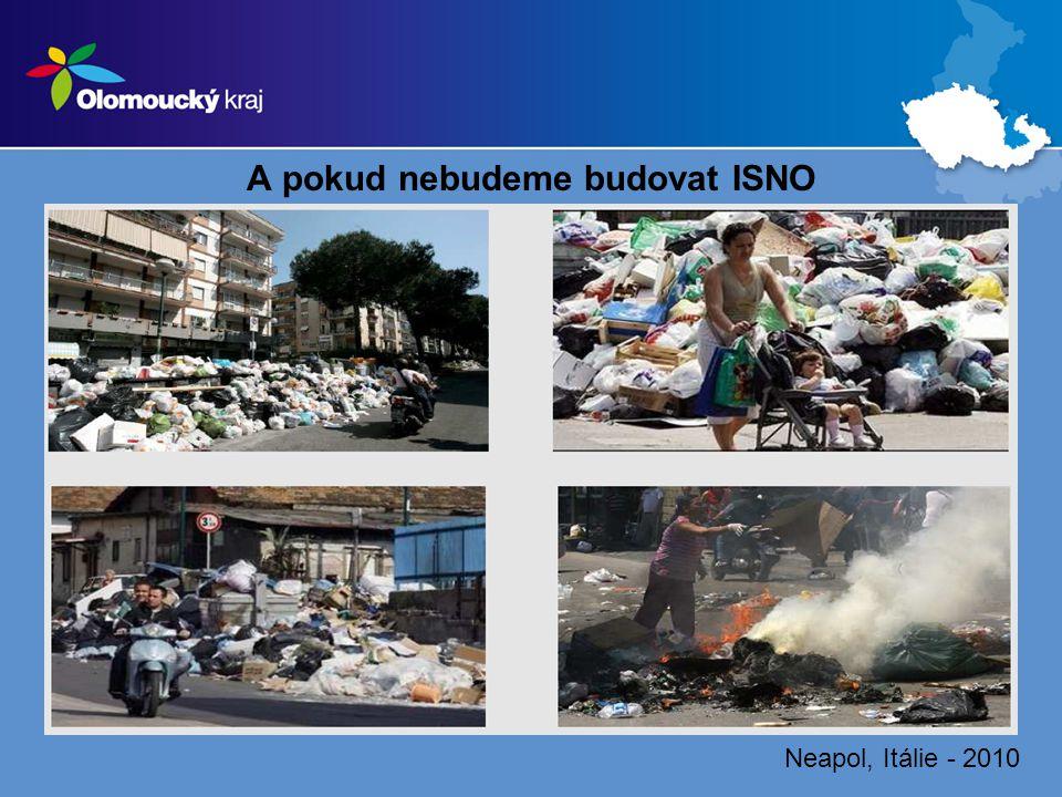 A pokud nebudeme budovat ISNO Neapol, Itálie - 2010