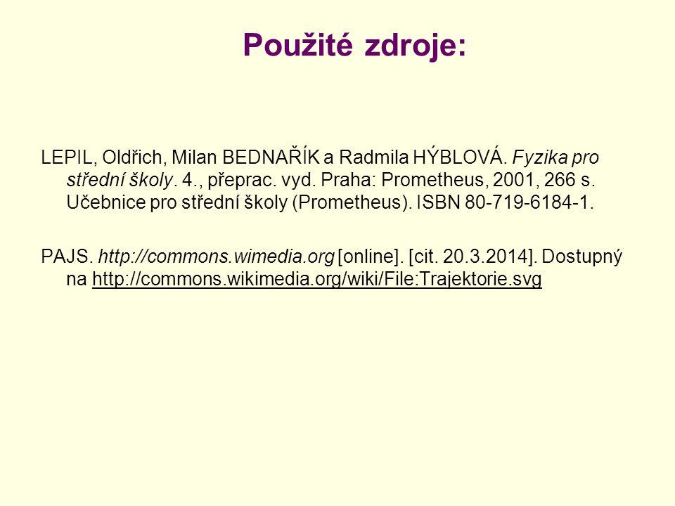 Použité zdroje: LEPIL, Oldřich, Milan BEDNAŘÍK a Radmila HÝBLOVÁ.