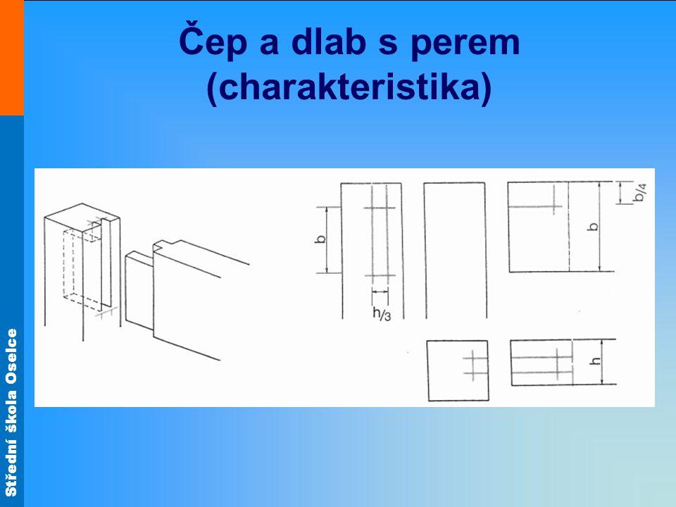 Střední škola Oselce Čep a dlab s perem (charakteristika)