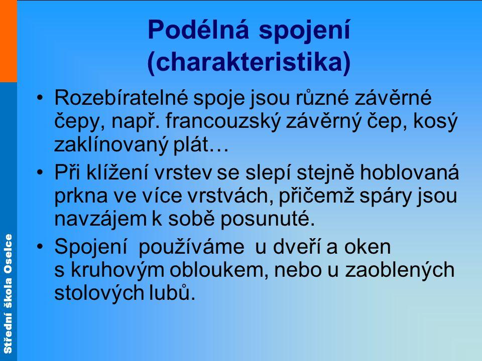 Střední škola Oselce Podélná spojení (charakteristika) •Rozebíratelné spoje jsou různé závěrné čepy, např.