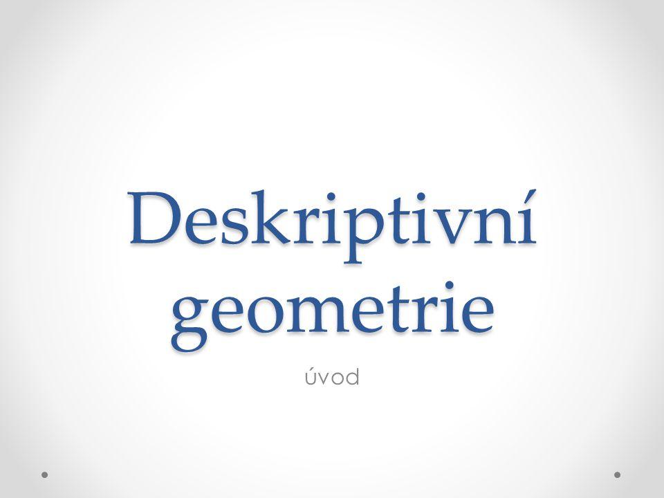 Deskriptivní geometrie úvod