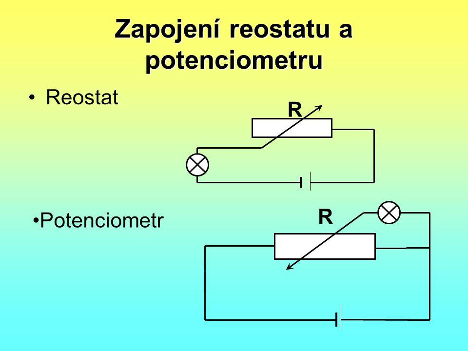 Zapojení reostatu a potenciometru •Reostat R •Potenciometr R