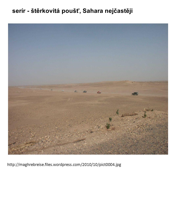 http://maghrebreise.files.wordpress.com/2010/10/pict0004.jpg serír - štěrkovitá poušť, Sahara nejčastěji