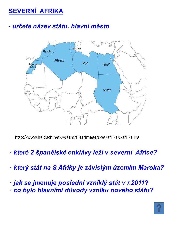 http://www.hajduch.net/system/files/image/svet/afrika/s-afrika.jpg SEVERNÍ AFRIKA · určete název státu, hlavní město · které 2 španělské enklávy leží