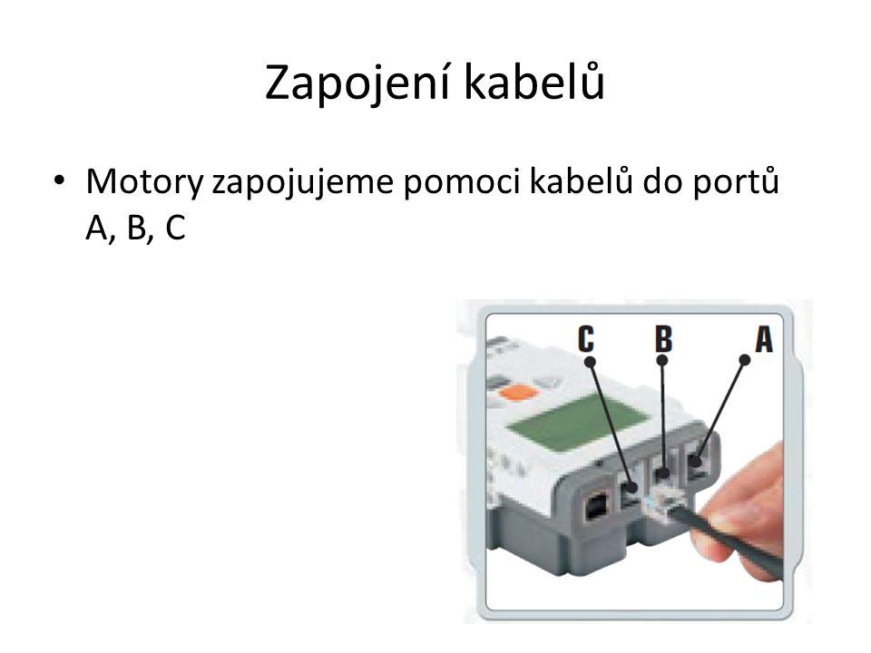 Zapojení kabelů • Motory zapojujeme pomoci kabelů do portů A, B, C