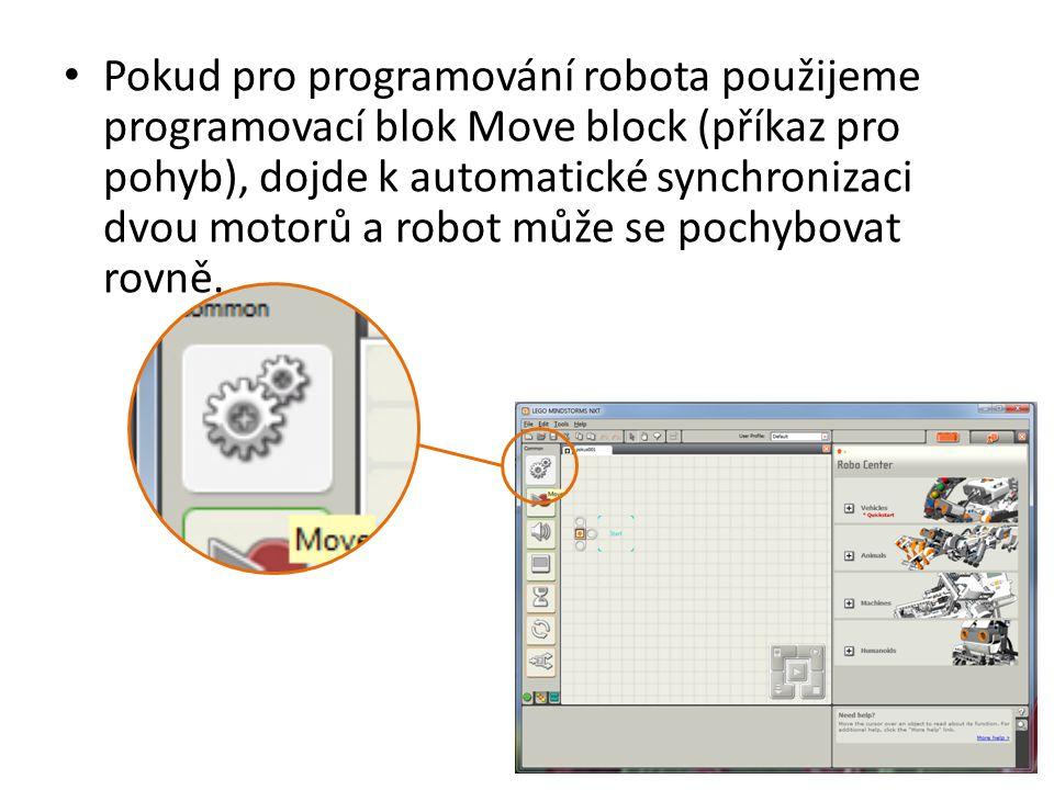 • Pokud pro programování robota použijeme programovací blok Move block (příkaz pro pohyb), dojde k automatické synchronizaci dvou motorů a robot může