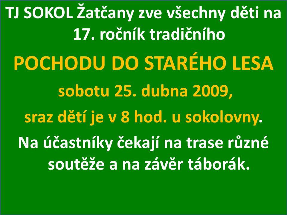 TJ SOKOL Žatčany zve všechny děti na 17. ročník tradičního POCHODU DO STARÉHO LESA sobotu 25.