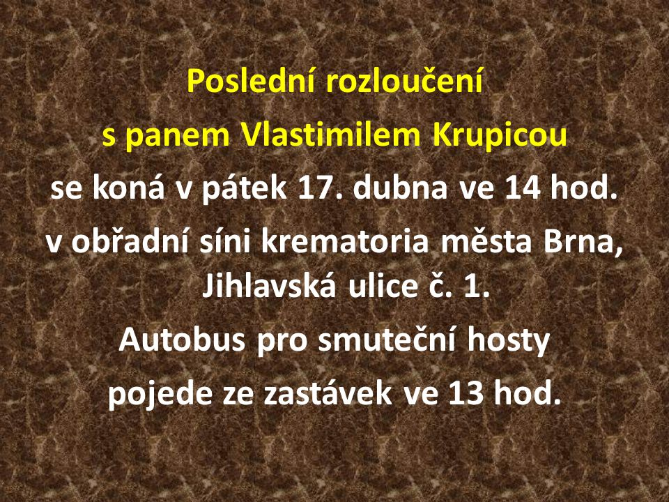 Poslední rozloučení s panem Vlastimilem Krupicou se koná v pátek 17.