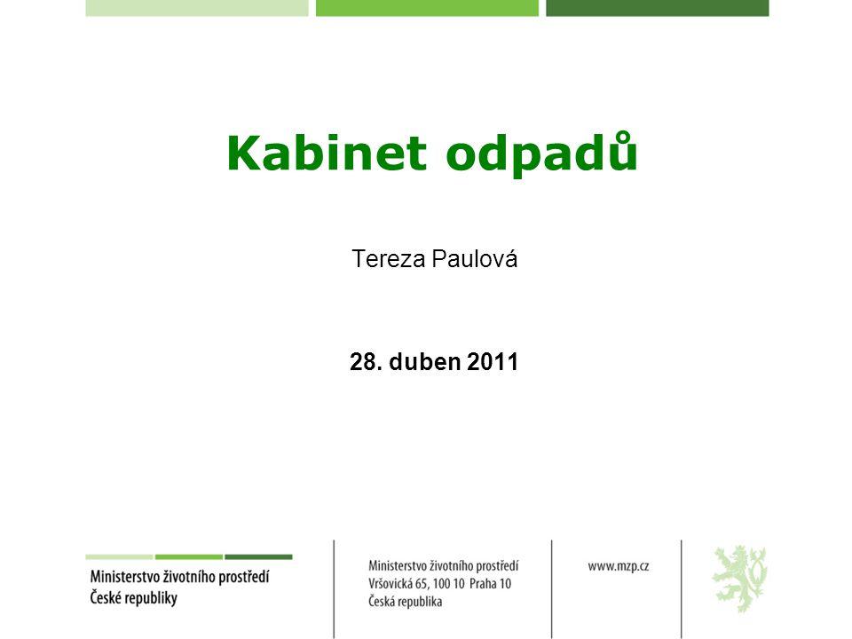 Kabinet odpadů Tereza Paulová 28. duben 2011