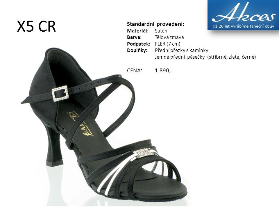 X5 CR Standardní provedení: Materiál:Satén Barva:Tělová tmavá Podpatek:FLER (7 cm) Doplňky:Přední přezky s kaminky Jemné přední pásečky (stříbrné, zla